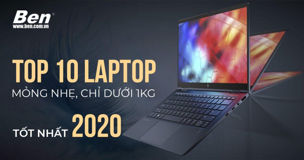 Top 10 Laptop mỏng nhẹ, chỉ dưới 1kg, tốt nhất ( Update 2021)