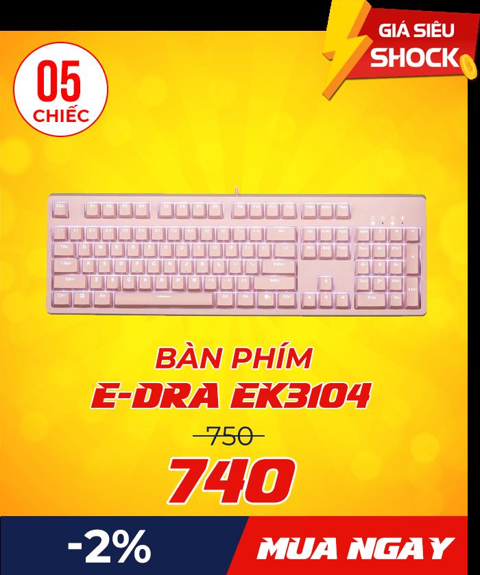 edra - Flash Sale mỗi ngày: Xả hàng & Giảm giá cực sốc - Ben Computer