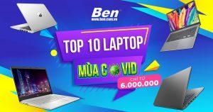 Top 10 laptop giá rẻ không thể bỏ qua mùa Covid-19