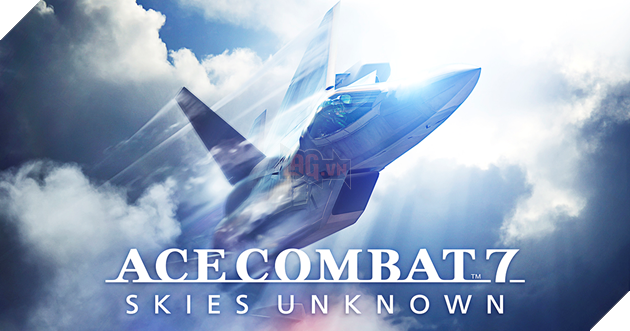 Game chiến tranh trên không Ace Combat 7: Skies Unknown với đồ họa hoành tráng