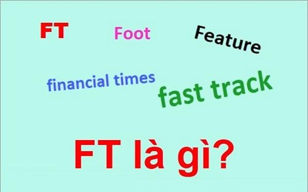 Ft là gì